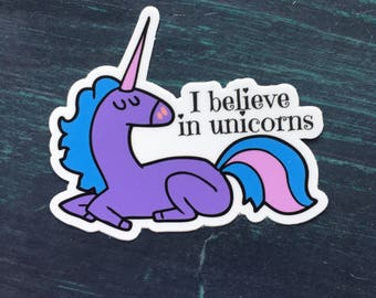 I Believe in Unicorns die cut sticker: water bottle sticker, laptop sticker, phone sticker, bumper sticker