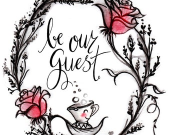 Print Chip - Be Our Guest - Beauty and the Beast - Fandom art -  Floral Wreath - handlettered print - Nursery Art Print - Gift for Booknerds