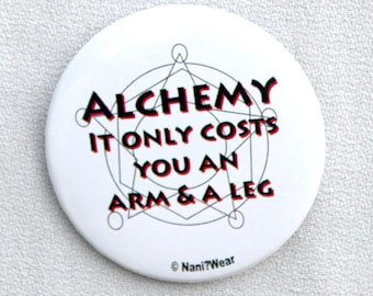 Fullmetal Alchemist 2-Inch Button (Alchemy, Costs you an Arm and a Leg)