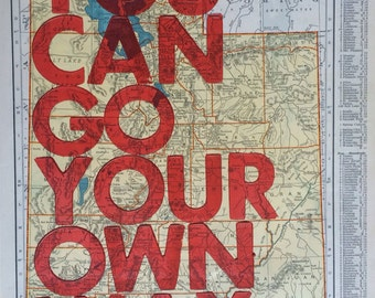 Utah / You Can Go Your Own Way/ Letterpress Print on Antique Atlas Page