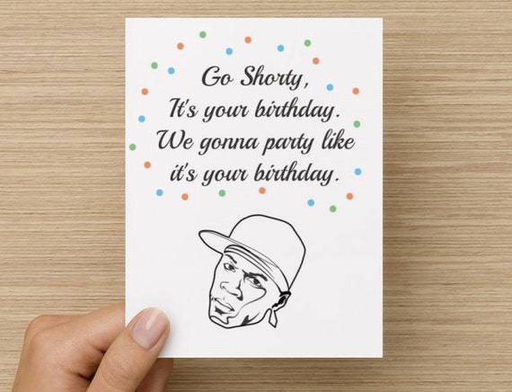 Greeting Card 50 Cent Birthday Card: Go Shorty it's your