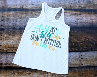 Lost at Sea, Don't Bother Me, Cruise Shirt, Nautical, Women's Tank Top
