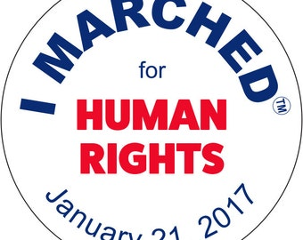 """I Marched at the Women's March on January 21, 2017 for"""" Human Rights"""".   Button pin.  FREE SHIPPING"""