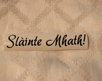 Slàinte Mhath (Good Health!) Scottish Gaelic Vinyl Decal
