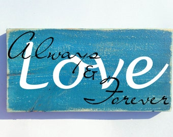 12x6 LOVE Always and Forever (Choose Color) Shabby Chic Home Decor Sign