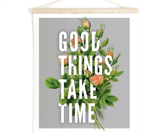 Pull Down Chart Vintage Botanical Roses - Good Things Take Time - Inspirational Quote Print Canvas Hanging Print - Wall Hanging - TD100CV