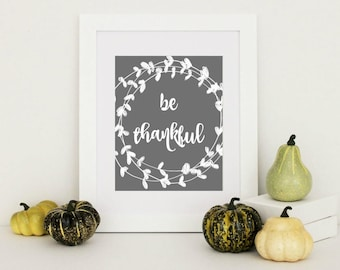 Farmhouse Decor, Be Thankful Print, Fall Home Decor, Thanksgiving Decor, Thanksgiving Wall Art, Rustic Home Wall Decor, Rustic Home Decor,