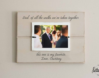 Dad Gift Wedding Picture Frame, Of all the walks, this one is my favorite, down the aisle frame, father wedding gift