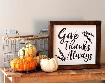 Give Thanks Sign / Give Thanks Always Sign / Thanksgiving Sign / Give Thanks Wood / Fall Sign / Fall Decor / Autumn Decor