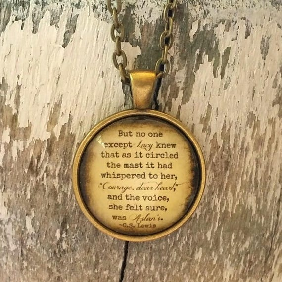 CS Lewis Quote Necklace Courage Dear Heart Aslan Quote