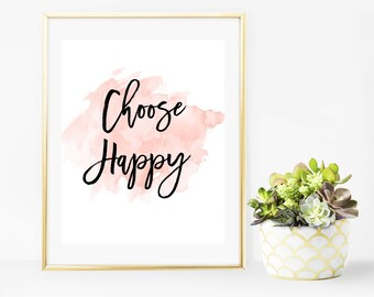 Choose Happy Pink Watercolor Printable Wall Art, Motivational Inspirational Quote, 8x10 Typography Print, Home Dorm Decor
