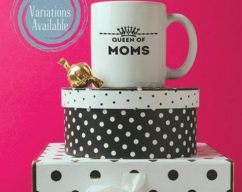 Mom Mug, Mom Coffee Mug, Mothers Day Gift, Queen of Moms