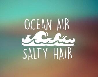 Ocean Air - Salty Hair - Car Decal - Car Sticker - Laptop Decal - Laptop Sticker
