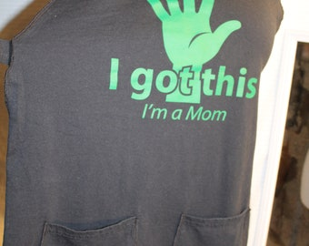 Mom's Apron, I got this! Upcycled t shirt Apron