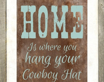 Home is Art Print, Western Art Print, Gift for Cowboy, Gift for Cowgirl, Rustic Decor, Living Room Wall Art
