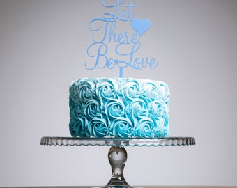 Let There be Love Cake Topper
