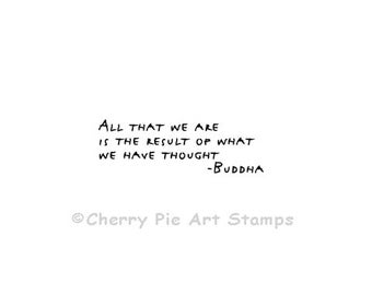Buddha's Saying - All that we are CLiNG RuBBer STaMP by Cherry Pie D155