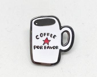 Coffee Mug Pin| Coffee Por Favor Pin, Ceramic Mug, More Coffee Please, Coffee Lover Enamel Pin, Gift for Him, Gift for Her