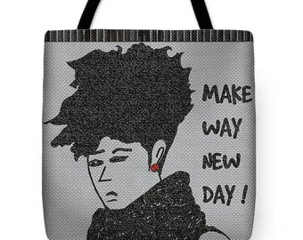 Make way new day bag!