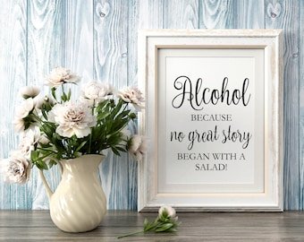 Wedding Signs, Alcohol because no great story began with a salad sign, Printable Template, Wedding Signs, Instant Download PDF