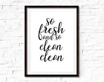 So fresh and so clean clean, bathroom wall art, bathroom print, bathroom decor, bathroom sign, printable bathroom quote
