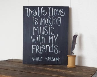 WIllie Nelson/ On the Road Again Lyrics/ wood sign/chalkboard sign/ inspirational quote/hand lettered