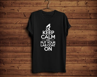 Lab Tech Gifts/ Keep Calm And Put Your Lab Coat On/ Lab Week Shirt/ Lab Tech Shirt/ Funny Labaratory Technician Gift