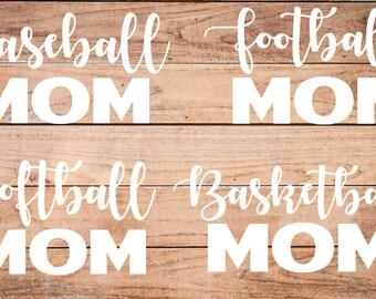 Baseball Mom Decal, Football Mom Decal, Sports Mom Decal, Softball Mom Decal, Basketball Mom Decal, Sports Mom Sticker
