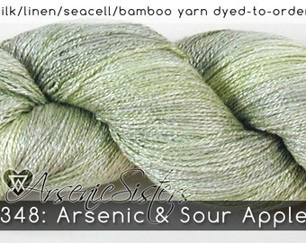 DtO 348: Arsenic & Sour Apple (an Arsenic Sister) on Silk/Linen/Seacell/Bamboo Yarn Custom Dyed-to-Order