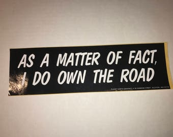 Funny Bumper Sticker Vintage Vinyl As A Matter Of Fact I do Own The Road