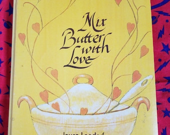 Mix Butter with Love ** unusual 1970s Christian cookbook from a mother in law to daughter in law ** by Joyce Landorf