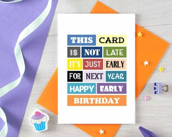 Funny Belated Birthday Card | Happy Early Birthday | Belated Happy Birthday | Joke Belated | Sorry It's Late | Blank | SE0057A6