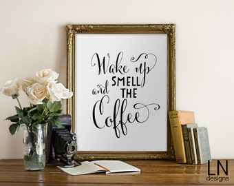 Instant 'Wake up and smell the coffee' Printable Art Typography 8x10 Wall Art Home Decor Print Kitchen Art