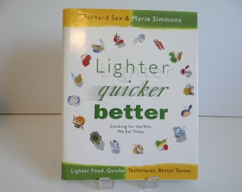 Lighter Quicker Better Cooking for the Way We Eat Today by Richard Sax & Marie Simmons - Low Fat Cookbook Cook Book