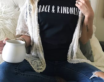 Grace and Kindness- Be kind- Give grace- Faith shirt - Gift - Christian Shirts - Grace shirt - Jesus shirt- Christian shirts for women