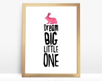 Printable Wall Art Printable Quote Decor calligraphy print home decor typography Dream big little one DIGITAL DOWNLOAD, 8x10inch