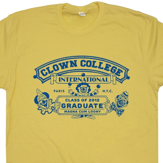 Circus clown college t shirt vintage clown t shirt circus t for University t shirts with your name
