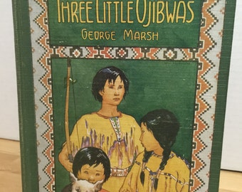 Three Little Ojibwas, George Marsh, Penn Publishing Company, Philadelphia, 1930