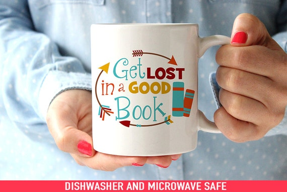 Coffee Mug Get Lost in a Good Book - Cute Coffee or Tea Cup - Great Gift for a Reader
