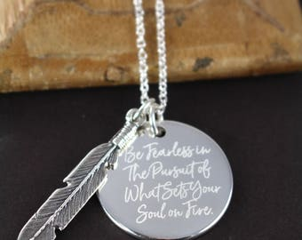 Be Fearless in the Pursuit of What Sets your Soul on Fire Quote Necklace , Engraved Jewelry 925 Sterling Silver