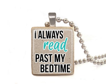 I Always Read Past My Bedtime Necklace, Book Necklace, Read Necklace, Book Jewelry, Teacher Gift, Librarian Gift, Gifts for Readers