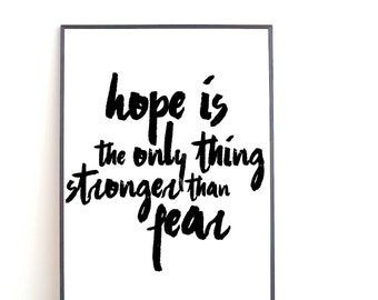 Hope is the only thing stronger than fear Suzanne Collins The hunger games Inspirational quote Motivational quote Printable Movie Quote