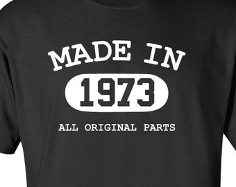 Made In 1973 All Original Parts T-shirt | Birthday Gift | Funny Shirt | Custom Any Year | Birthday Present | Men's | Women's | Christmas