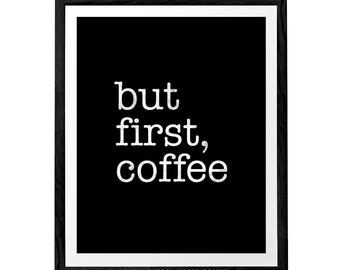 But first coffee. Coffee print Coffee poster Coffee quote print typography print coffee lover gift coffee gift christmas gift for him
