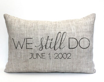 "anniversary gift, anniversary pillow, personalized pillow, pillow anniversary gift, date pillow, mother's day gift ""we still do"""
