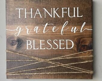 Thankful, grateful, blessed