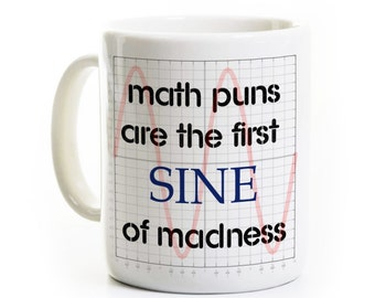 Trigonometry Coffee Mug - First Sine of Madness - Humorous Math Mug Gift - Mathematician Math Professor Teacher Funny Trig Gift