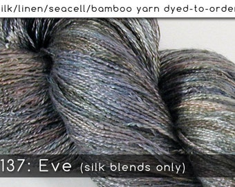DtO 137: Eve on Silk/Linen or Silk/Seacell Yarn Custom Dyed-to-Order
