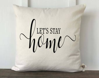 Let's Stay Home Farmhouse Pillow Cover, Pillow Cover, Housewarming Gift, Wedding gift, Decorative Couch Pillow, Anniversary, Bedroom Pillow