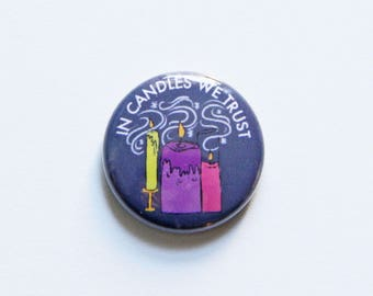 In Candles We Trust One Inch Button